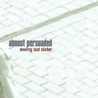 Swing Out Sister Release New Album Almost Persuaded